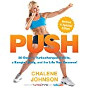 PUSH: 30 Days to Turbocharged Habits, a Bangin' Body, and the Life You Deserve! Audiobook by Chalene Johnson Narrated by Tanya Eby