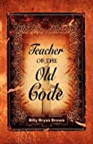Teacher of the Old Code, Billy Bryan Brown, 1601457618