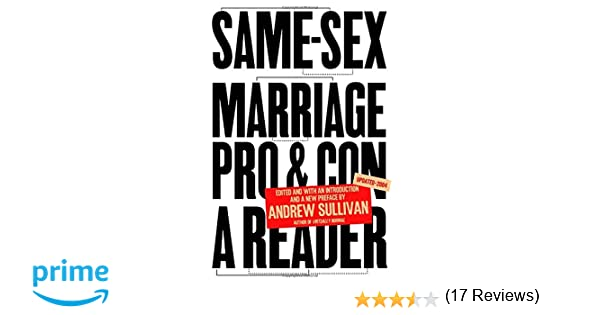 same sex marriage pro and con a reader andrew sullivan  same sex marriage pro and con a reader andrew sullivan 9781400078660 com books