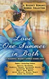 img - for Love, One Summer in Bath: A Regency Romance Summer Collection: 8 Delightful Regency Summer Stories (Regency Romance Collections) (Volume 4) book / textbook / text book