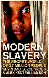 Modern Slavery: The Secret World of 27 Million People