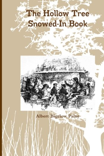 The Hollow Tree Snowed-In Book: Being a continuation of the Stories about the Hollow Tree and the Deep Woods People pdf