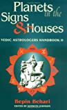 Planets in the Signs and Houses, Bepin Behari, 0940985535