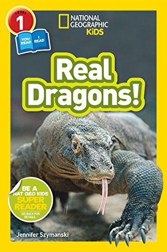 - National Geographic Kids Readers: Real Dragons (L1/Co-reader)