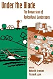 img - for Under The Blade: The Conversion Of Agricultural Landscapes book / textbook / text book