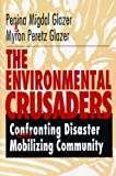 img - for The Environmental Crusaders: Confronting Disaster, Mobilizing Community book / textbook / text book