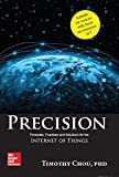 Precision: Principles, Practices and Solutions for the Internet of Things