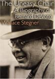 The Uneasy Chair, Wallace Stegner and Wallace Stegner, 0803292848
