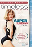 Kathy Smith Timeless Collection: Super Slimdown Circuit
