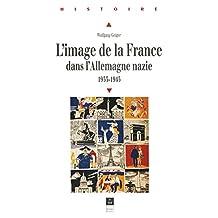 L'image de la France dans l'Allemagne nazie: 1933-1945 (Histoire) (French Edition)