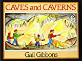 Caves and Caverns, Dave Gibbons and Gail Gibbons, 0152013652