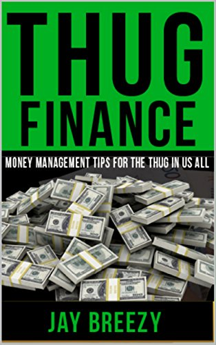 Thug Finance: Money Management Tips for the Thug in Us All