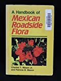 img - for A Handbook of Mexican Roadside Flora book / textbook / text book