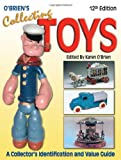 O'Brien's Collecting Toys: A Collector's Identification and Value Guide, 12th Edition