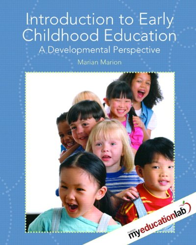 Introduction to Early Childhood Education: A Developmental Perspective (with MyEducationLab)
