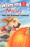 img - for Marley And The Runaway Pumpkin (Turtleback School & Library Binding Edition) (I Can Read Books: Level 2) book / textbook / text book