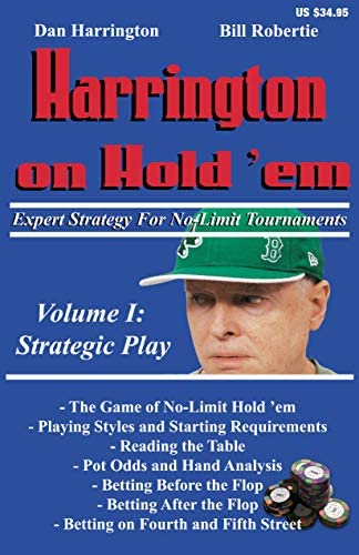 Read Harrington On Hold Em Expert Strategy For No Limit Tournaments Volume I Strategic Play By Dan Harrington