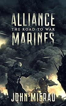Alliance Marines: The Road To War by [Mierau, John]