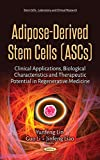 img - for Adipose-Derived Stem Cells (ASCs): Clinical Applications, Biological Characteristics and Therapeutic Potential in Regenerative Medicine (Stem Cells: Laboratory and Clinical Research) book / textbook / text book