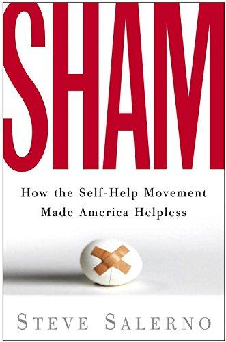 House Sham - Sham: How the Self-Help Movement Made America Helpless
