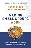 Making Small Groups Work, Henry Cloud and John Townsend, 0310250285