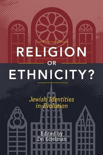 Religion or Ethnicity?: Jewish Identities in Evolution