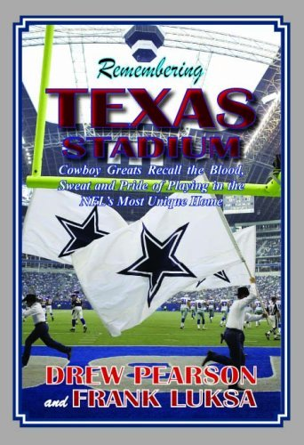 - Remembering Texas Stadium: Cowboy Greats Recall the Blood, Sweat, and Pride of Playing in the NFL's Most Unique Home by Drew Pearson (2008-11-15)