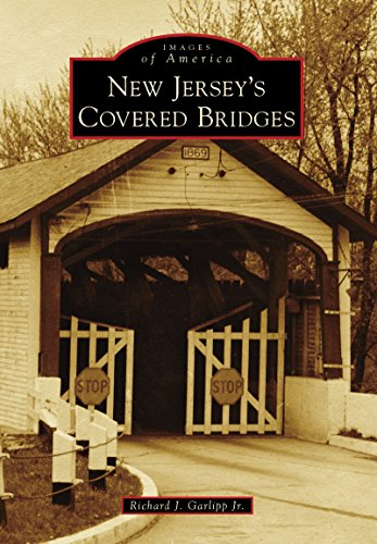 New Jersey's Covered Bridges (Images of (Arch Jersey)