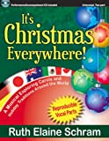 It's Christmas Everywhere! A Musical Exploring Carols and Holiday Traditions Around the World (Unison/opt. 2-Part, Reproducible Vocal Parts, Performance/Accompaniment CD Included)