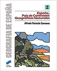 ESPAÑA PAIS DE CONTRASTES GEOGRAFICOS Geografía,Geografía de España: Amazon.es: Floristán Samanes, Alfredo: Libros