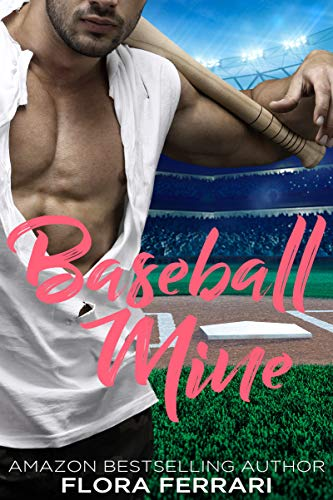 Baseball Mine: An Older Man Younger Woman Romance (A Man Who Knows What He Wants Book 80)