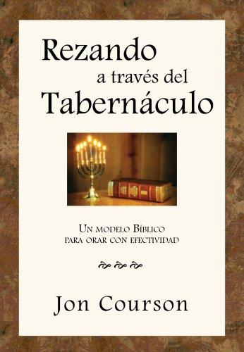 Praying Thru the Tabernacle - Spanish Edition (Rezando a traves del Tabernaculo)