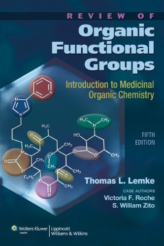 By Thomas L. Lemke - Review of Organic Functional Groups: Introduction to Organic Medicinal Chemistry (5th Revised edition) (4.1.2011)