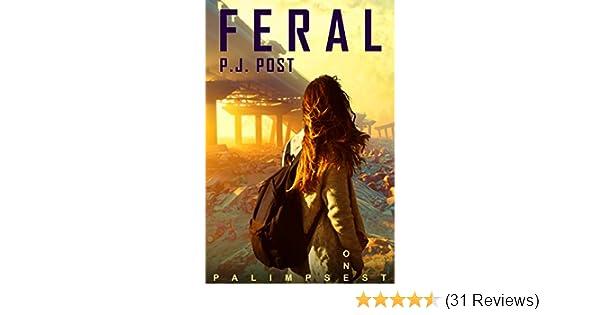 Amazon feral palimpsest book 1 ebook pj post kindle store fandeluxe Images