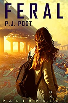 Feral: Palimpsest, Book 1 by [Post, P.J.]