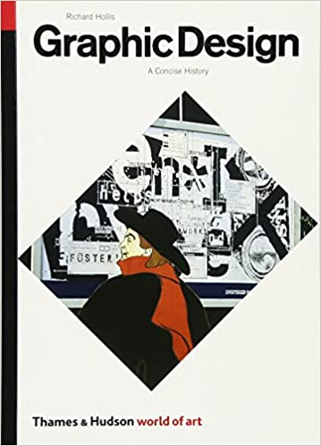 Graphic design a concise history second edition world of art graphic design a concise history second edition world of art richard hollis 8601300298740 amazon books fandeluxe Gallery