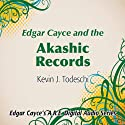 Edgar Cayce and the Akashic Records Speech by Kevin J. Todeschi