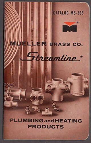 Mueller Brass Streamline Plumbing & Heating Products Catalog 1963