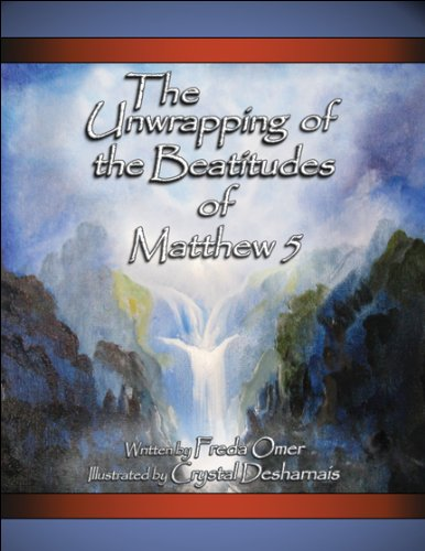 Download The Unwrapping of the Beatitudes of Matthew 5 PDF