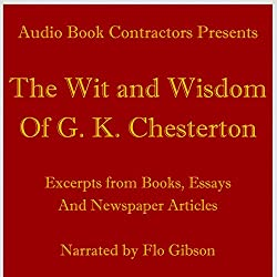 The Wit and Wisdom of G. K. Chesterton