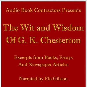 The Wit and Wisdom of G. K. Chesterton Audiobook