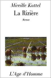 La rizière : roman, Kuttel, Mireille