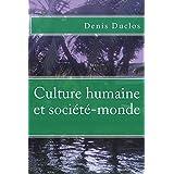 Culture humaine et société-monde (French Edition)