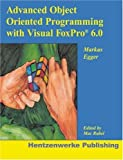 img - for Advanced Object Oriented Programming with Visual FoxPro 6.0 by Markus Egger (1999-04-02) book / textbook / text book