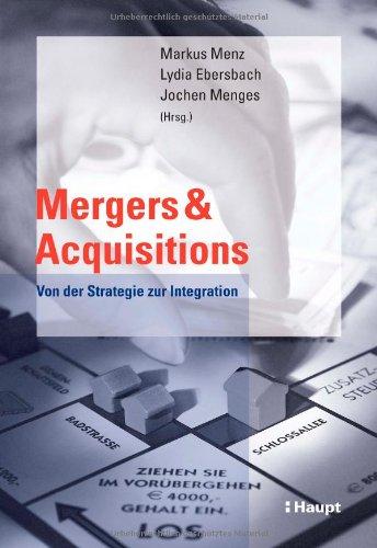 Mergers & Acquisitions: Von der Strategie zur Integration