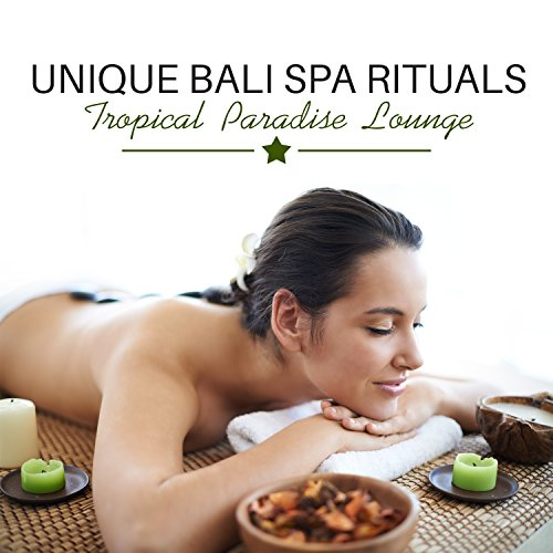 Unique Bali Spa Rituals: Tropical Paradise Lounge, Blissful Relaxation, Healing Massage, Meditation & Yoga