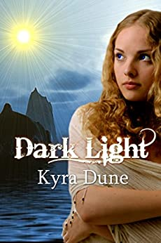 Dark Light (Web Of Light Duology #2) by [Dune, Kyra]