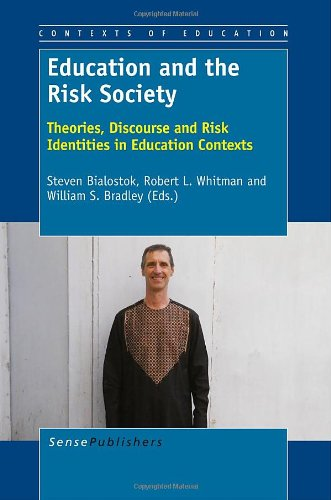 Education and the Risk Society: Theories, Discourse and Risk Identities in Education Contexts