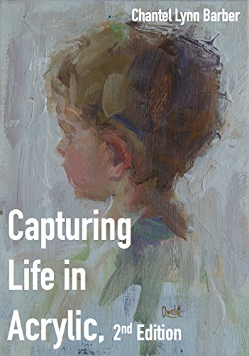 B.e.s.t Capturing Life in Acrylic, 2nd Edition<br />[K.I.N.D.L.E]