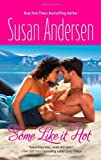 Some Like It Hot by Susan Andersen (2013-07-30)